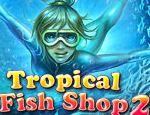 تحميل لعبة Tropical Fish Shop 2